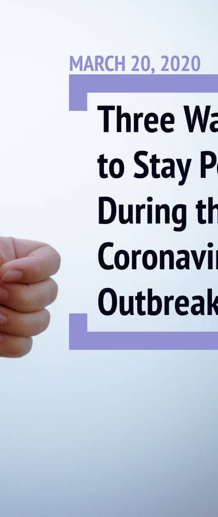 3 Ways to Stay Positive During the Coronavirus Outbreak