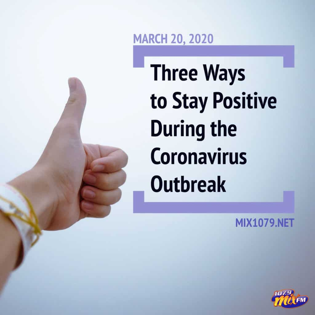 3 Ways to Stay Positive During the Coronavirus Outbreak 1