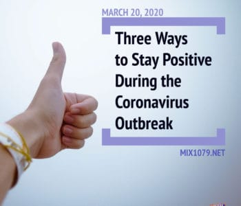 Three Ways to Stay Positive During the Coronavirus Outbreak