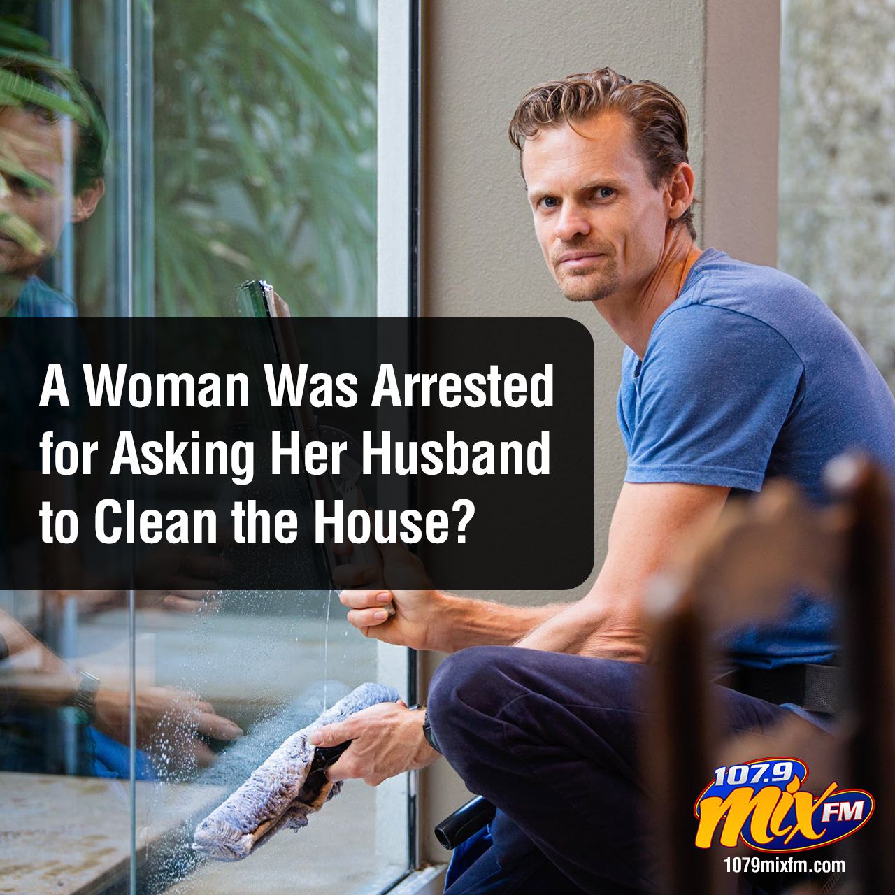 A Woman Was Arrested for Asking Her Husband to Clean the House?