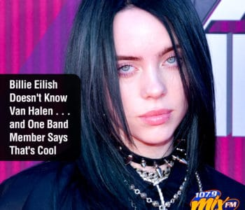 Billie Eilish Doesn't Know Van Halen . . . and One Band Member Says That's Cool 2