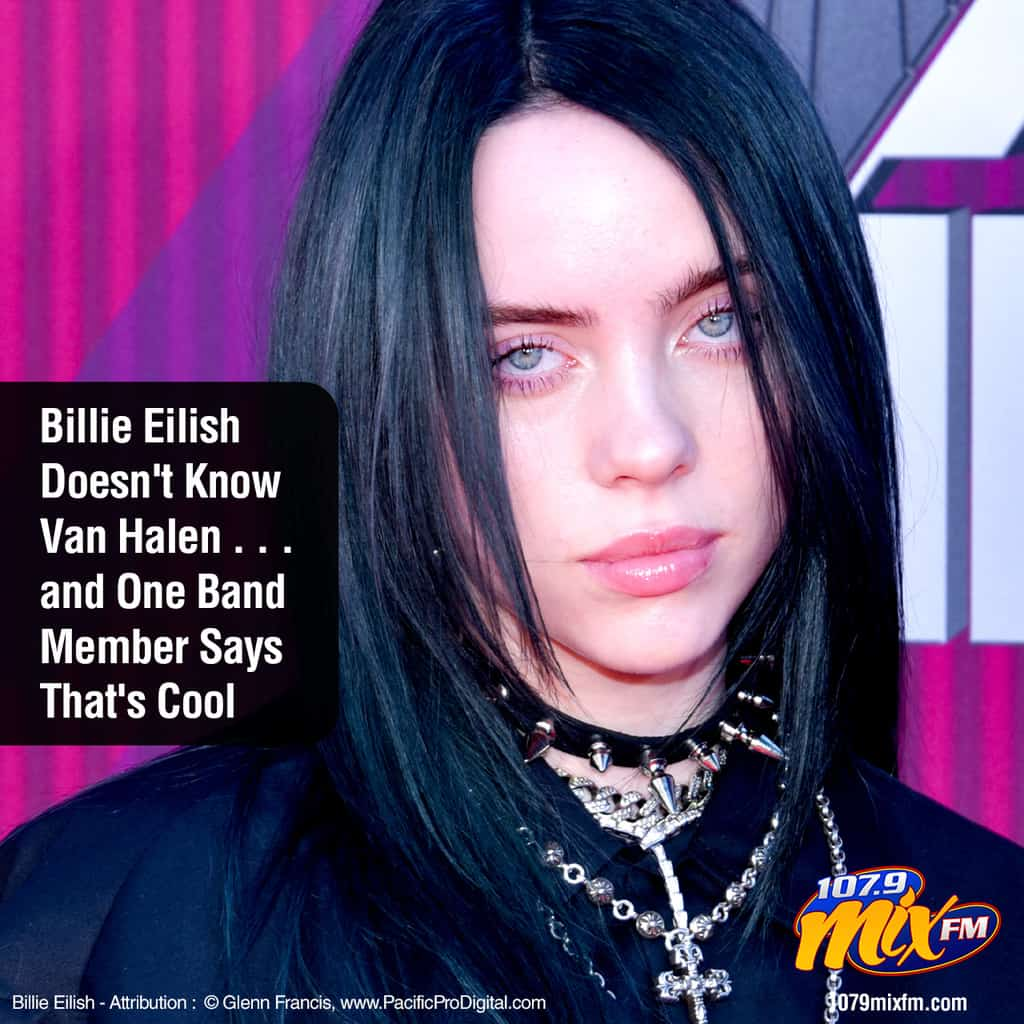 Billie Eilish Doesn't Know Van Halen . . . and One Band Member Says That's Cool