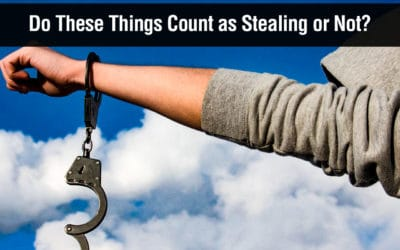 Do These Things Count as Stealing or Not?