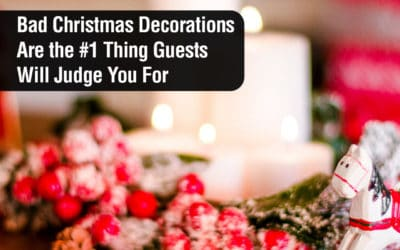 Bad Christmas Decorations Are the #1 Thing Guests Will Judge You For
