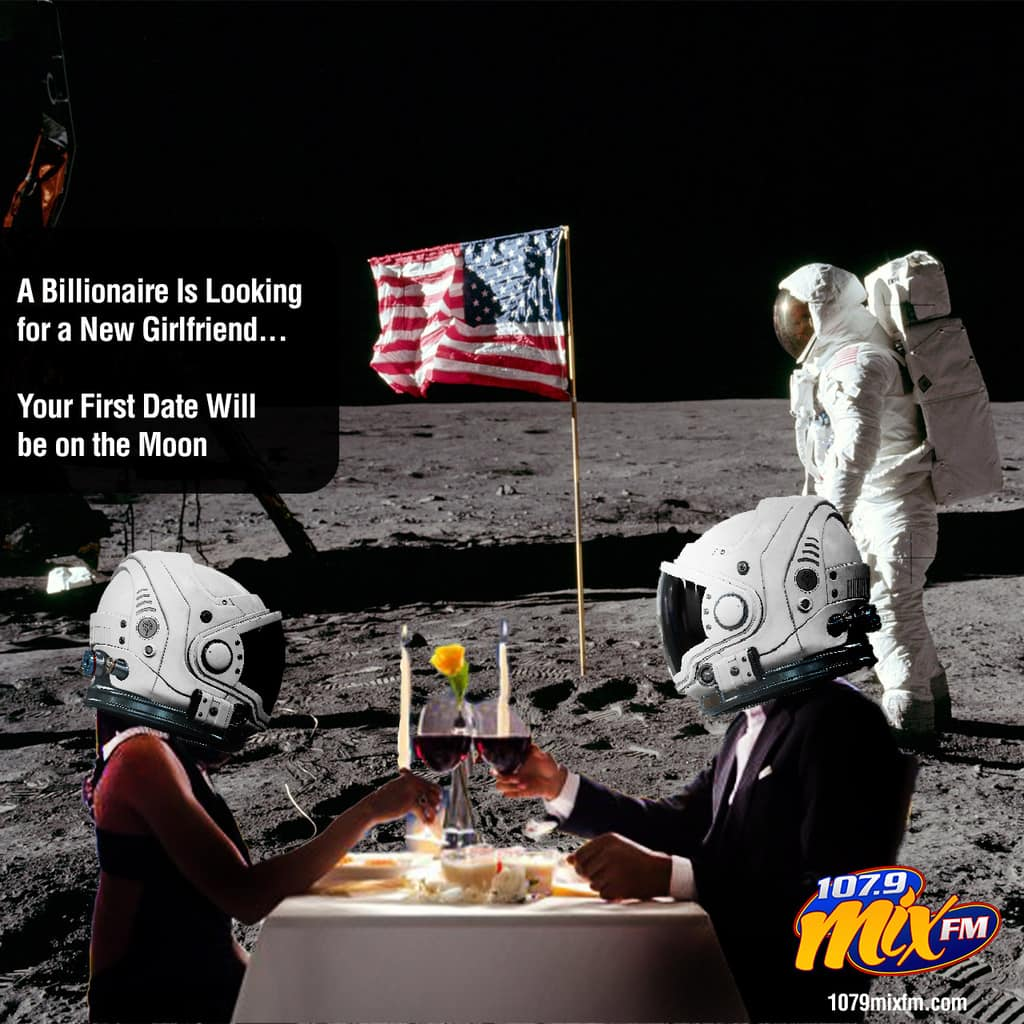 A Billionaire Is Looking for a New Girlfriend . . . Your First Date Will be on the Moon
