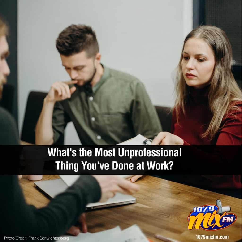 What's the Most Unprofessional Thing You've Done at Work?