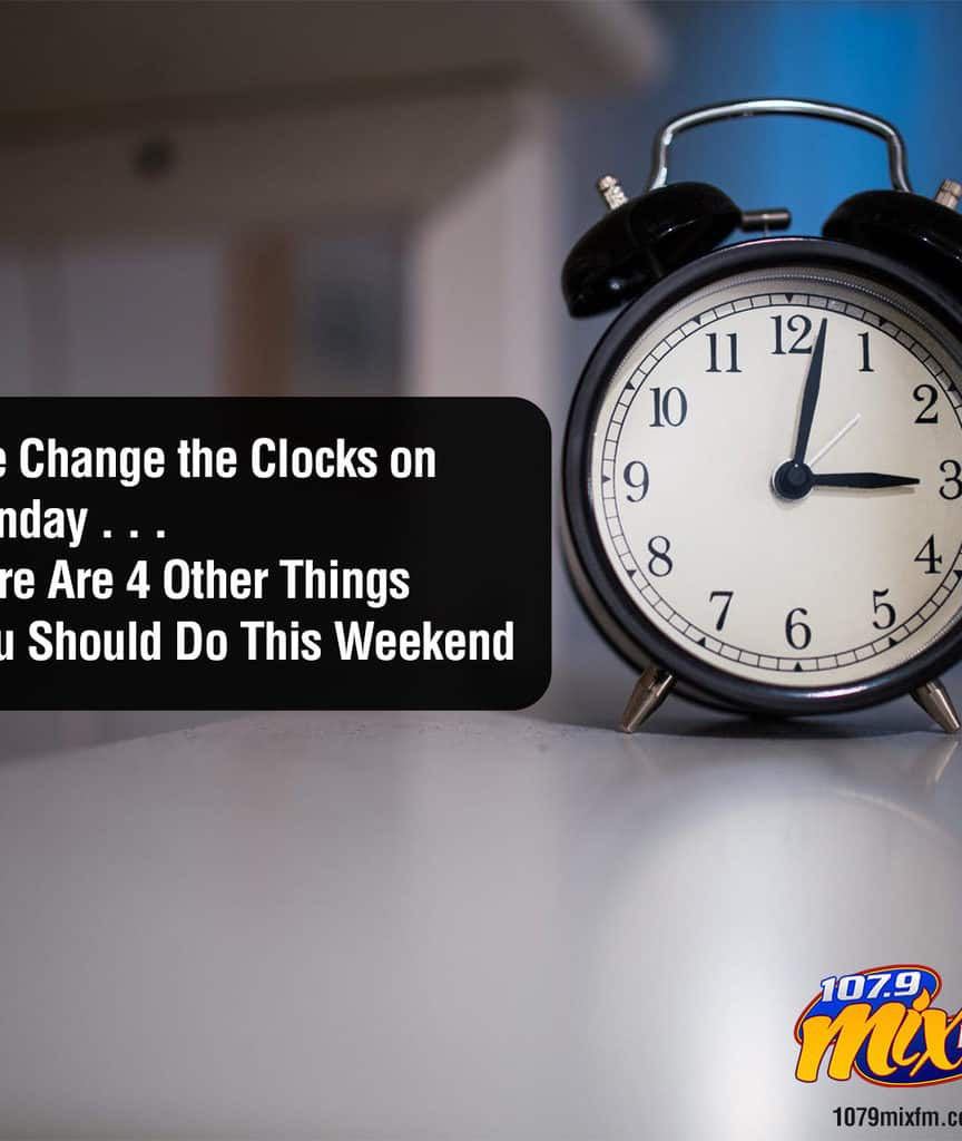 We Change the Clocks on Sunday for Daylight Savings . . . Here Are 4 Other Things You Should Do This Weekend
