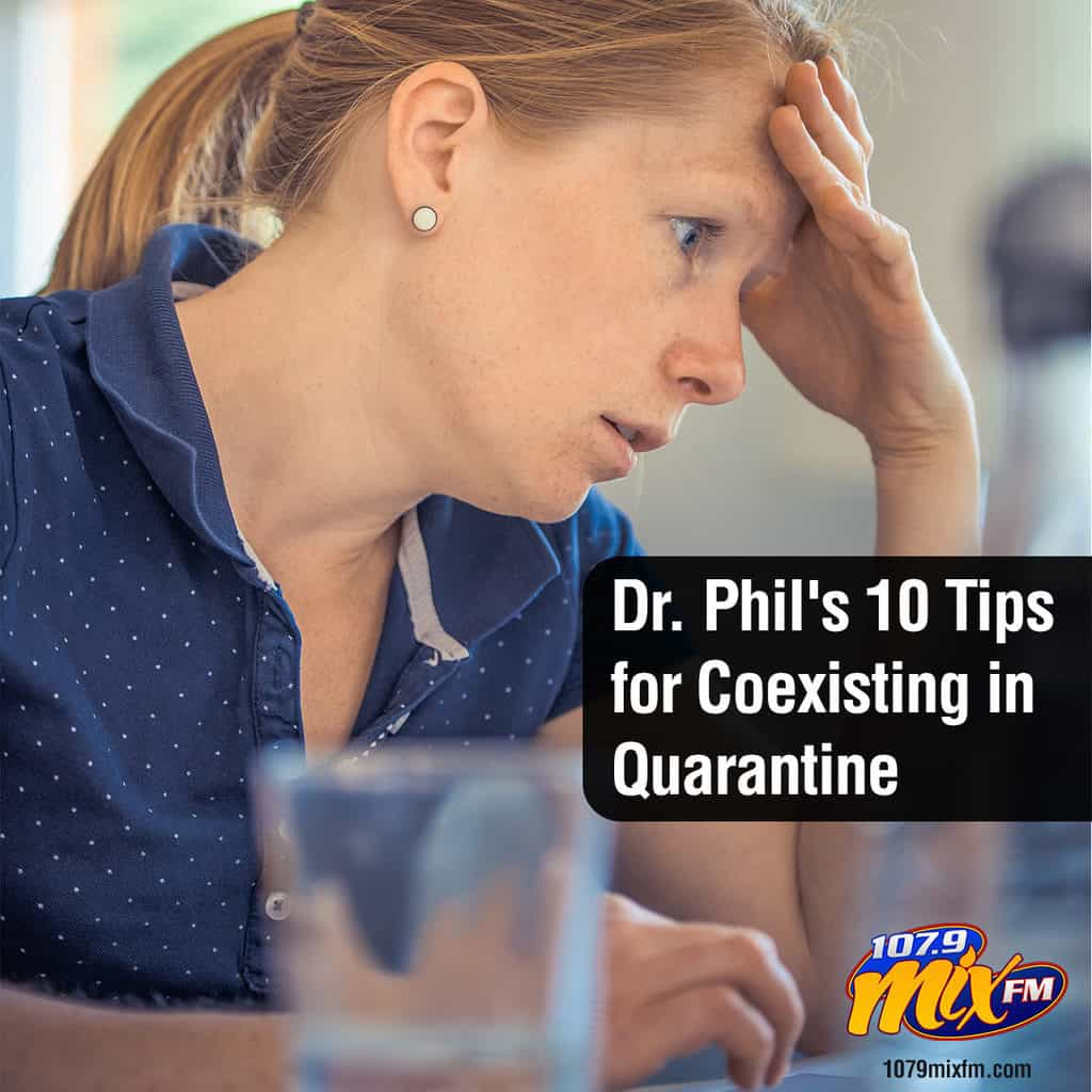Dr. Phil's 10 Tips for Coexisting in Quarantine