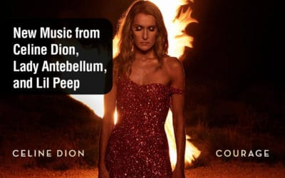New Music from Celine Dion, Lady Antebellum, and Lil Peep