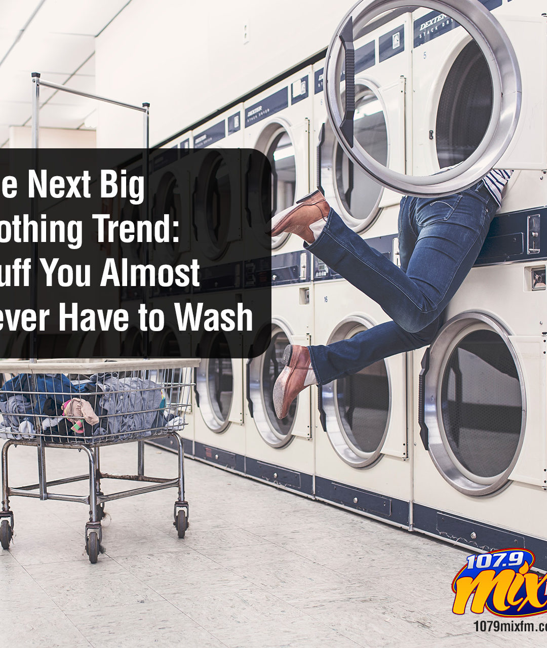 The Next Big Clothing Trend: Stuff You Almost Never Have to Wash