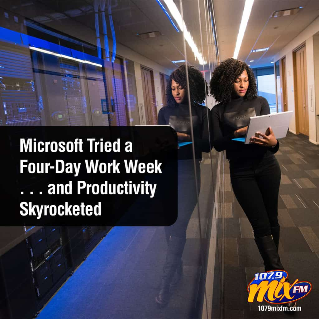 Microsoft Tried a Four-Day Work Week . . . and Productivity Skyrocketed