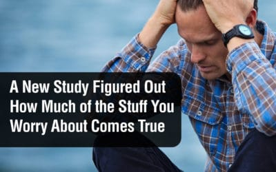 A New Study Figured Out How Much of the Stuff You Worry About Comes True