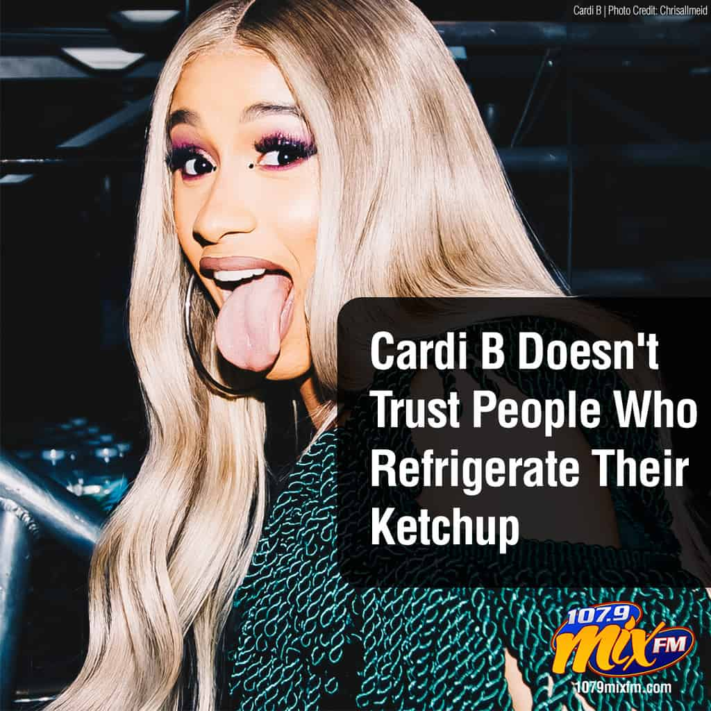 Cardi B Doesn't Trust People Who Refrigerate Their Ketchup