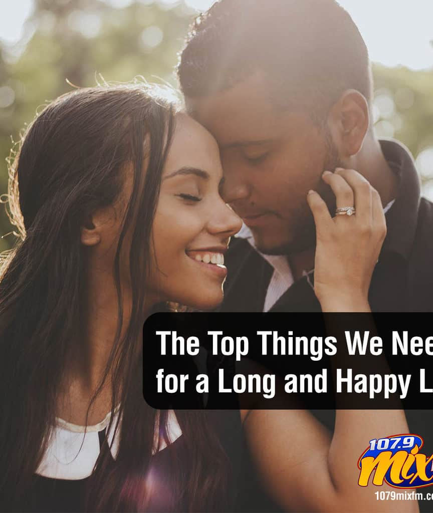 The Top Things We Need for a Long and Happy Life