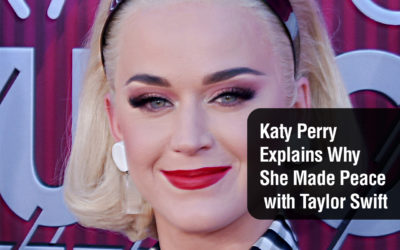 Katy Perry Explains Why She Made Peace with Taylor Swift