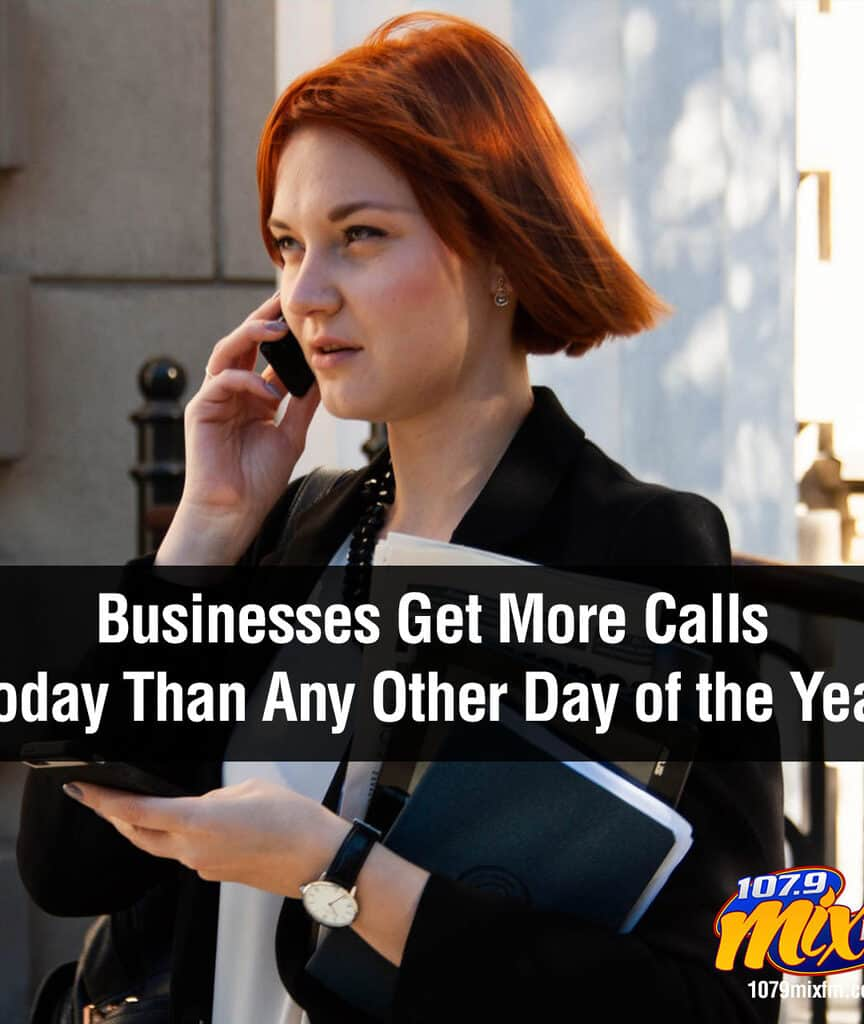Businesses Get More Calls Today Than Any Other Day of the Year