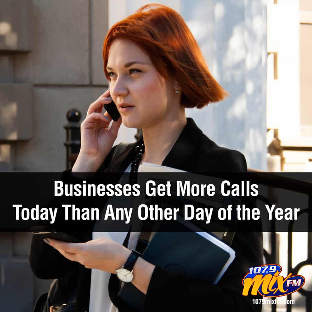 "Today is known as ""Telephone Tuesday"" . . . because businesses get more calls today than any other day of the year.  It's because on the day after Labor Day, people finally take care of the stuff they were putting off all summer."