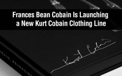Frances Bean Cobain Is Launching a New Kurt Cobain Clothing Line
