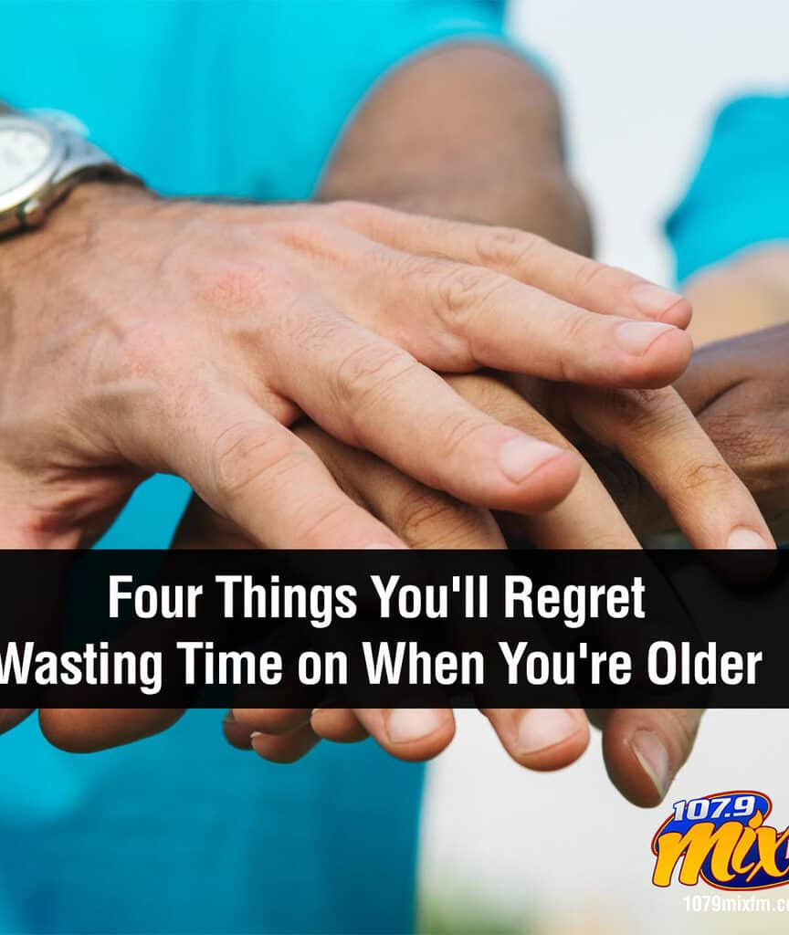 Four Things You'll Regret Wasting Time on When You're Older