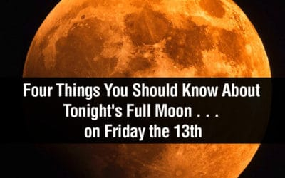 Four Things You Should Know About Tonight's Full Moon . . . on Friday the 13th