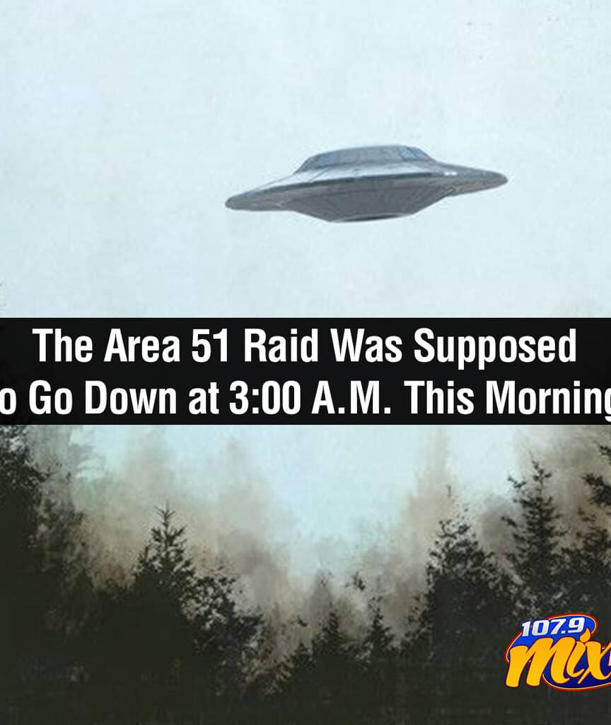 The Area 51 Raid Was Supposed to Go Down at 3:00 A.M. This Morning