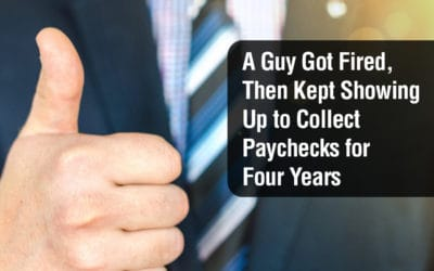 A Guy Got Fired, Then Kept Showing Up to Collect Paychecks for Four Years