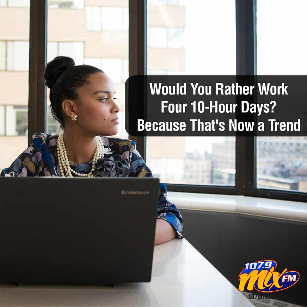 Would You Rather Work Four 10-Hour Days? Because That's Now a Trend