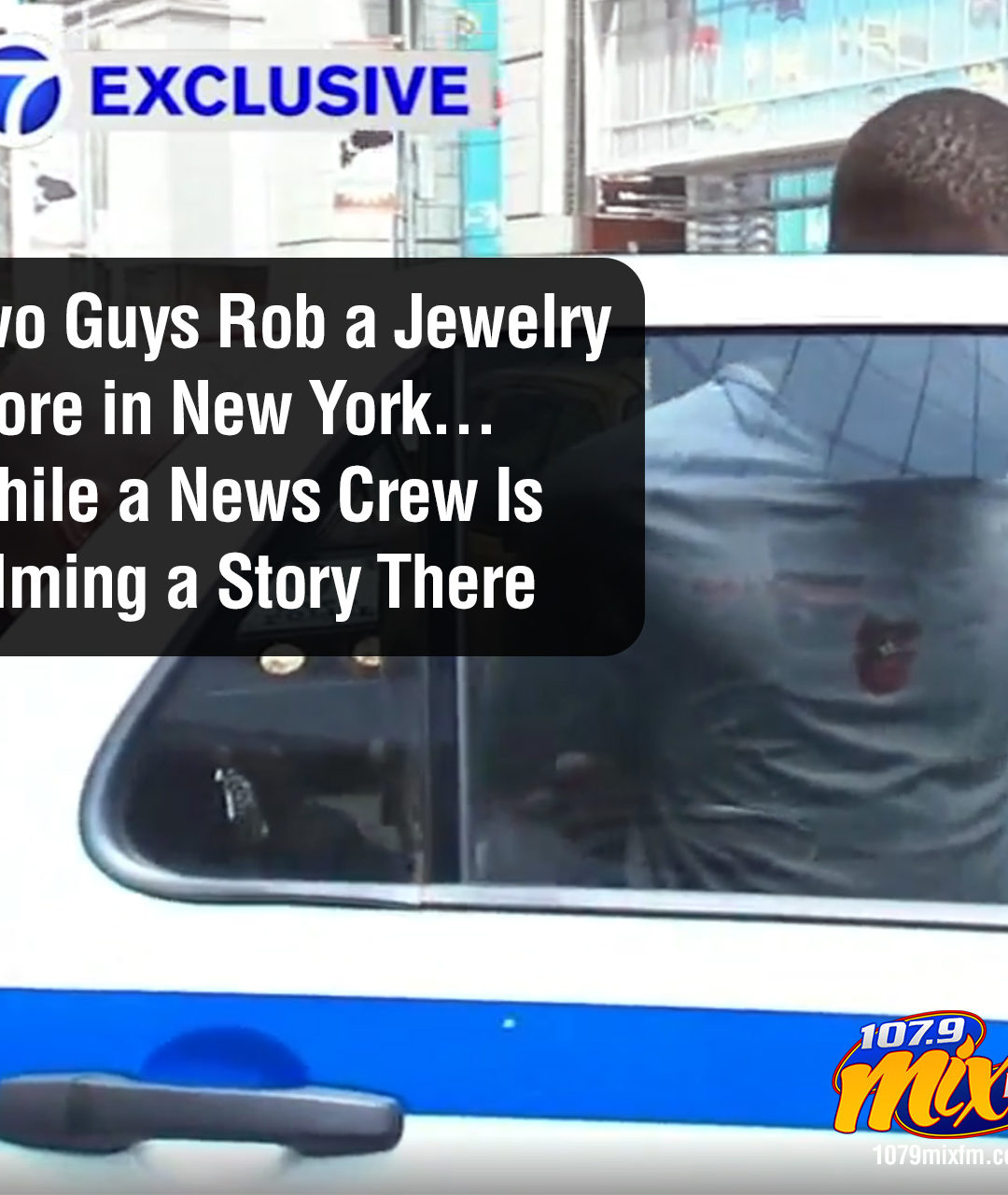 Two Guys Rob a Jewelry Store in New York… While a News Crew Is Filming a Story There
