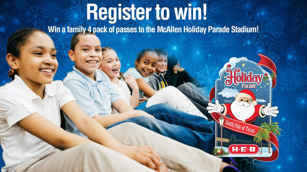 Register for your chance to win Stadium Seating tickets to the McAllen Holiday Parade