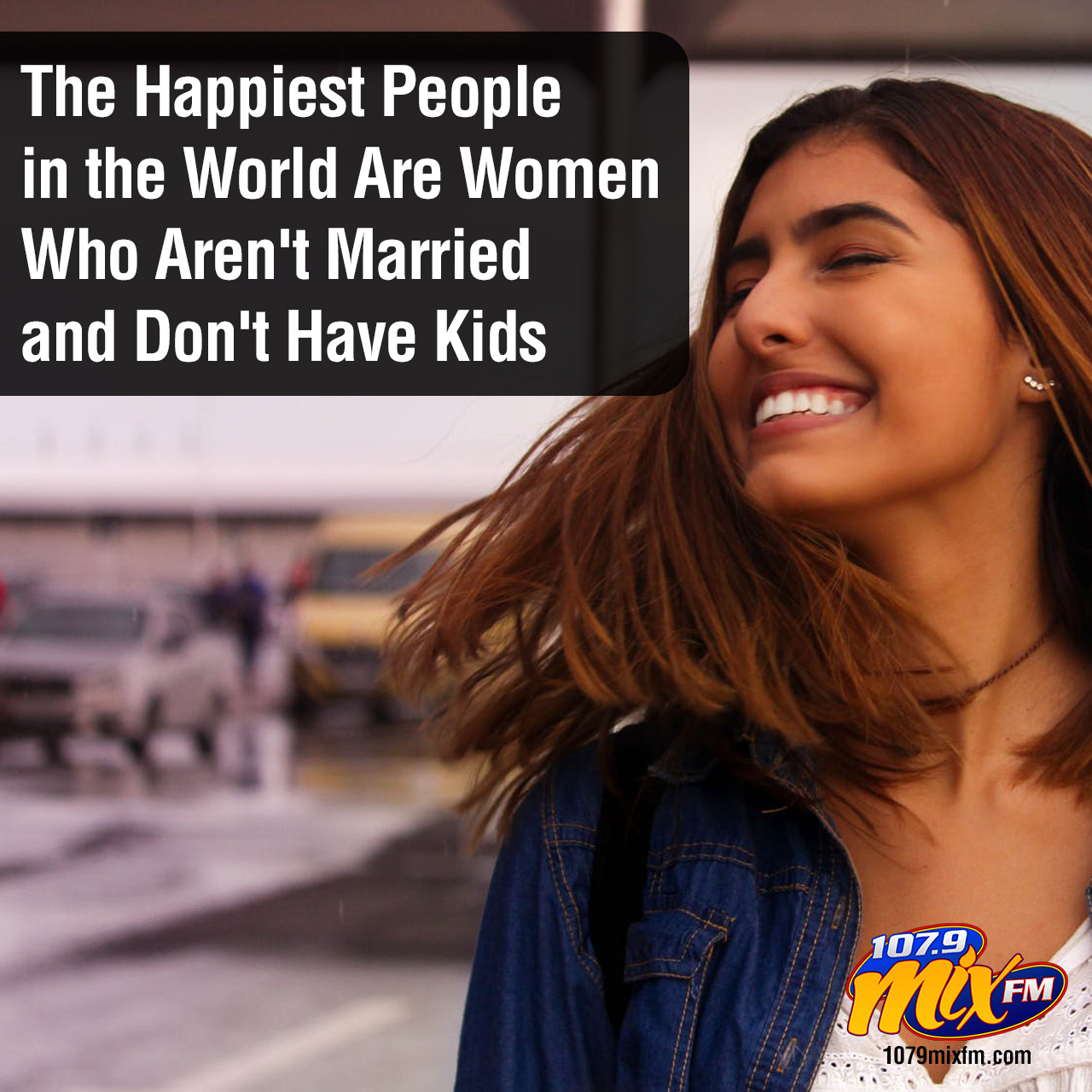 The Happiest People in the World Are Women Who Aren't Married and Don't Have Kids