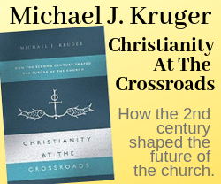 Christianity at the Crossroads - How the  Second  Century Shaped the Future of the Church - by Michael J. Kruger