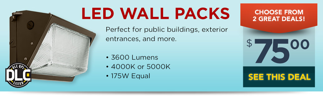 5 Daily Deals Starts TODAY - LED Wall Packs for Only $75!