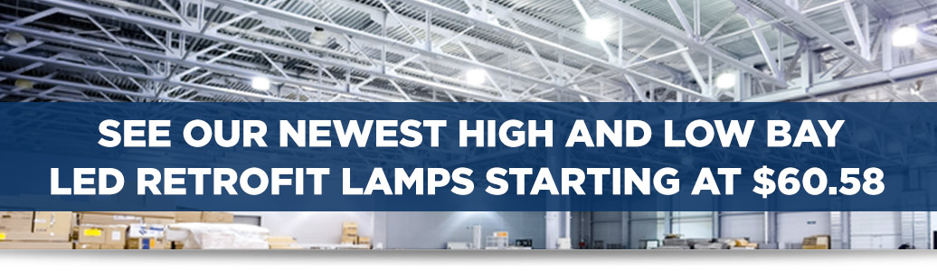 Our Newest LED Retrofit Lamps
