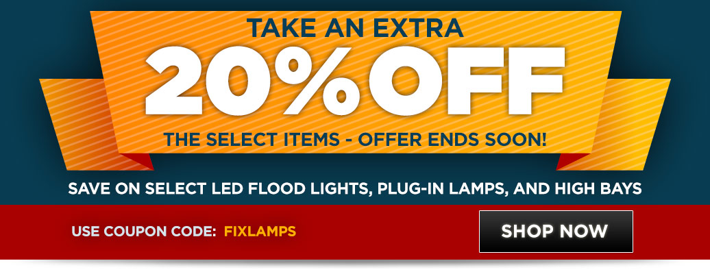 20% Off Select LED Flood Lights, Plug-In Lamps, and High Bays
