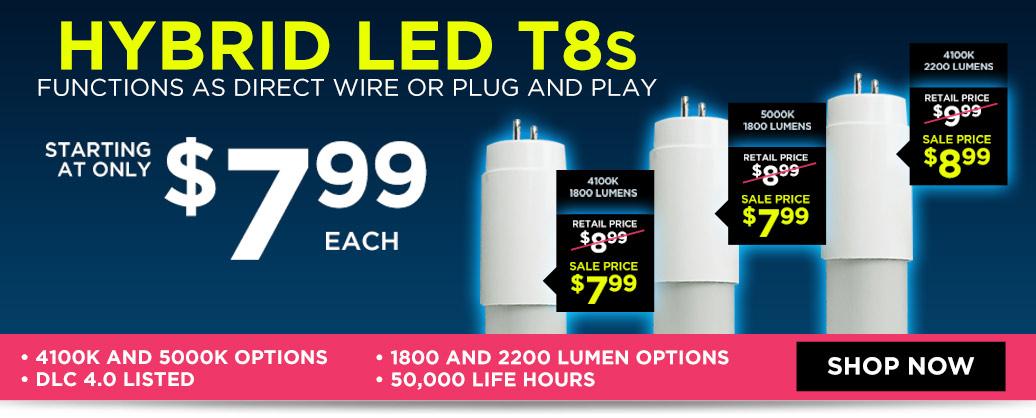 Hybrid LED T8 Tubes starting at $7.99/ea