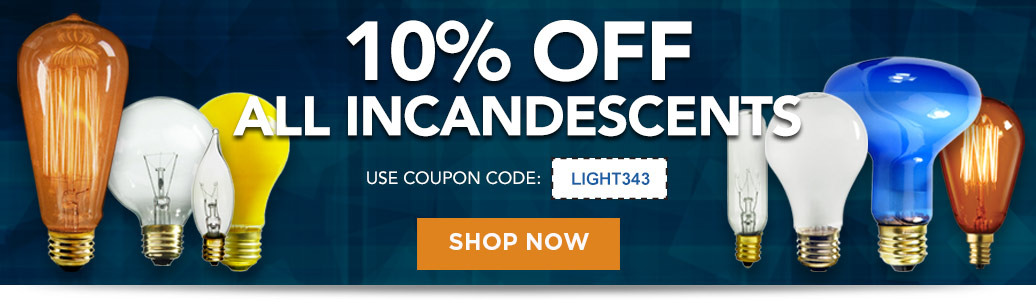 10% Off All Incandescent Bulbs