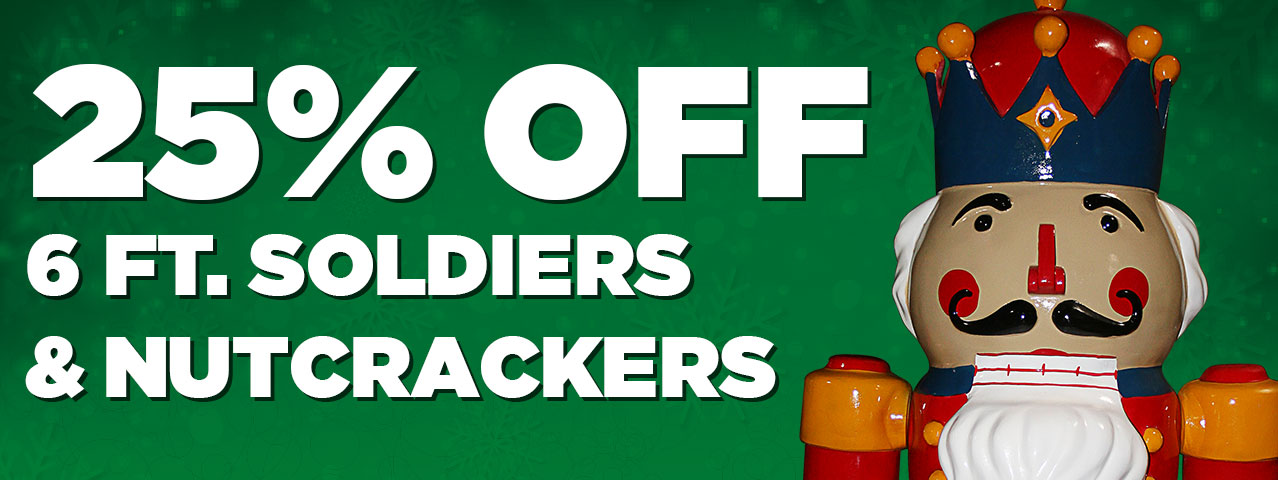25% off 6ft Toy Soldiers and Nutcrackers