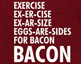 Exercise Bacon Shirt