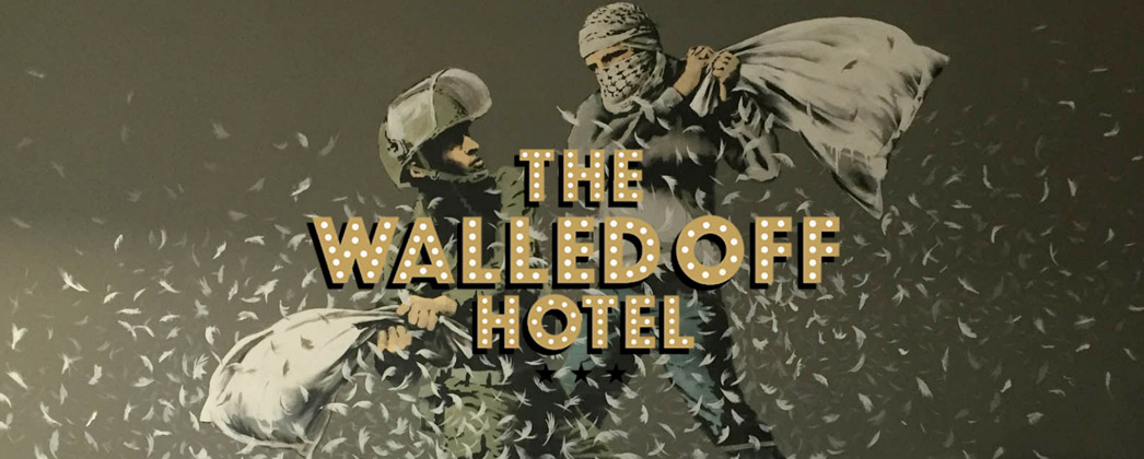 Banksy's The Walled Off Hotel
