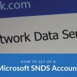 How to setup a Microsoft SNDS account