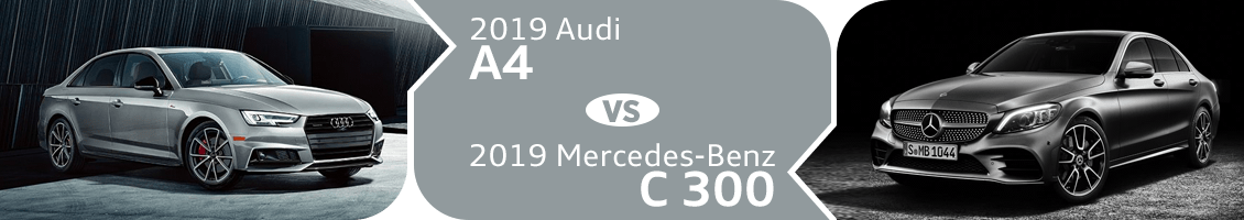 Compare the new 2019 Audi A4 vs 2019 Mercedes-Benz C 300 at Audi Gilbert