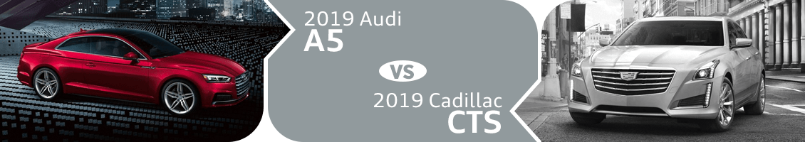 Compare the new 2019 Audi A5 Sportback vs 2019 Cadillac CTS at Audi Gilbert