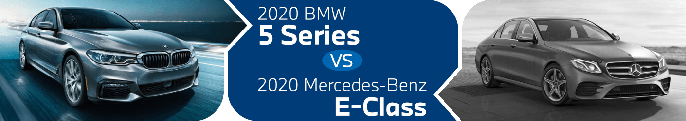 2020 BMW 5 Series vs 2020 Mercedes-Benz E-Class Comparison in Norwalk, CA