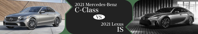 2021 Mercedes-Benz C-Class vs 2021 Lexus IS Comparison