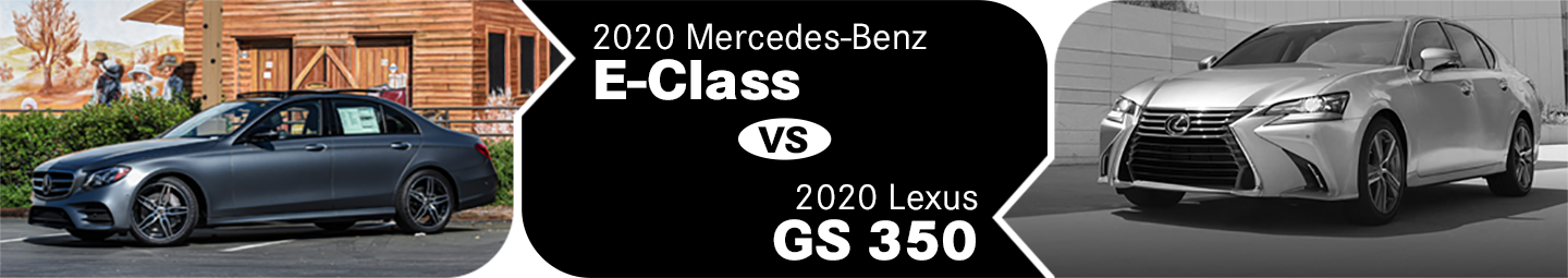 2020 Mercedes-Benz E-Class vs Lexus GS 350 Comparison in Temecula, CA