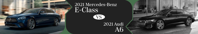 2021 Mercedes-Benz E-Class vs Audi A6 Comparison in Temecula, CA