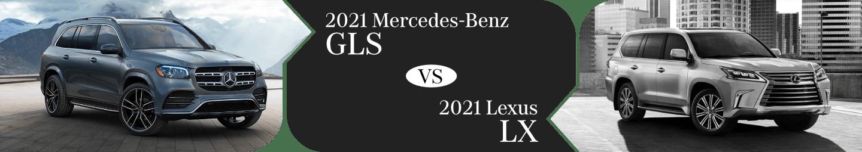 2021 Mercedes-Benz GLS vs 2021 Lexus LX Comparison Information in Temecula, CA