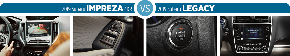 2019 Subaru Impreza 4DR vs 2019 Subaru Legacy Feature Comparison