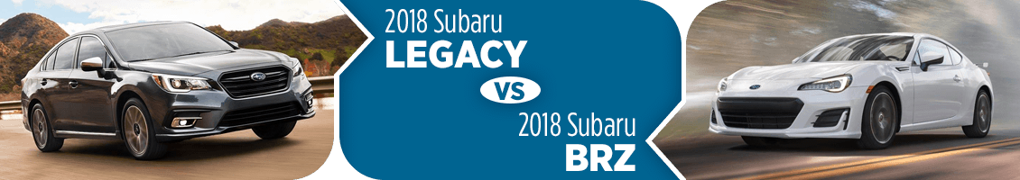 2018 Subaru Legacy VS 2018 Subaru BRZ Comparison Information in Olympia, WA
