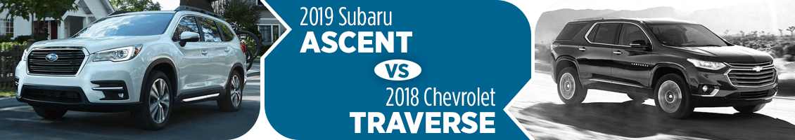 Compare the many features of the 2019 Subaru Ascent vs 2018 Chevrolet Traverse